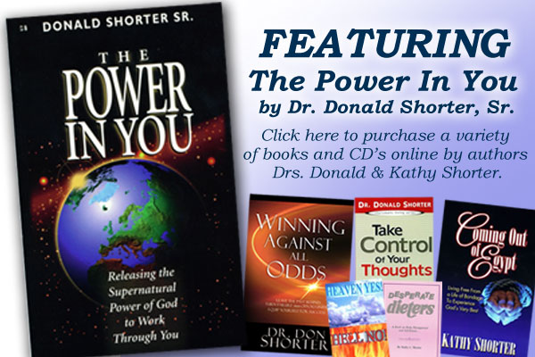 Purchase The Power In You by Dr. Donald Shorter, Sr. and discover how Gods power works through you to bring you to a place of victory!